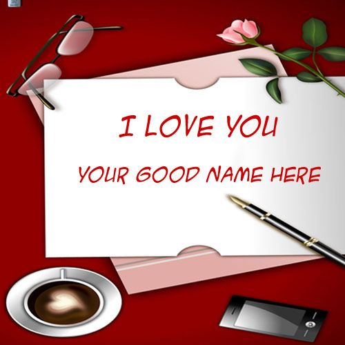 I love you wishes beautiful rose image with my name write