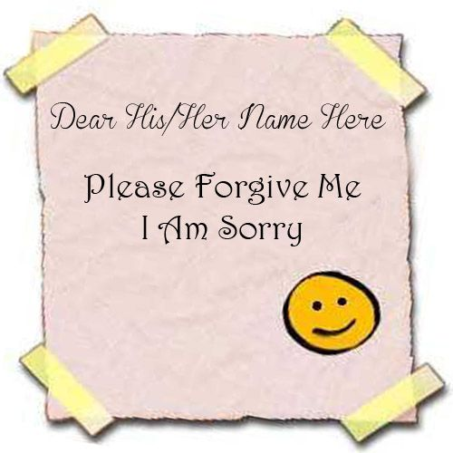 I Am Sorry Please Forgive Me Name Pictures - Stuff Name Photos