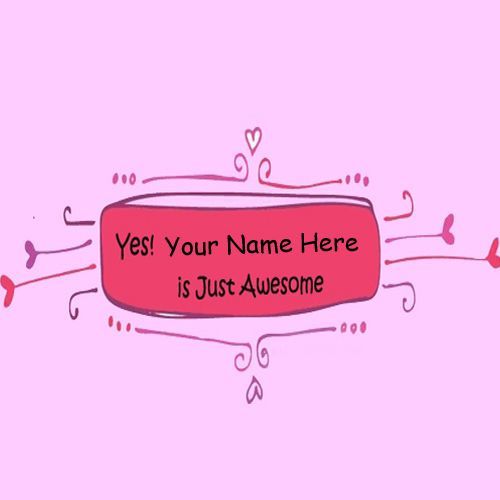 I Am Awesome Cute DP Name Profile Pictures - Name Write Pics