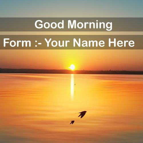 Sunset good morning awesome wishes pictures with name card create