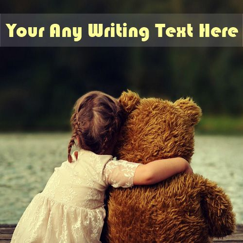 Cute Little Girls On Hug Teddy With Beautiful Name Pictures - Online Photo Create