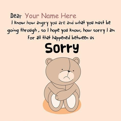 Cute Teddy With Sorry Dear Forgive Me Name Picture - Name Cute Pics
