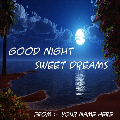 Good night sweet dreams nature look pictures personalized name wishes