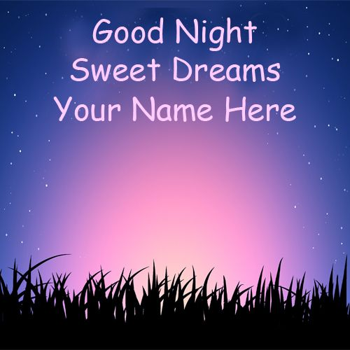 Good night sweet dreams wishes images with my name pictures download
