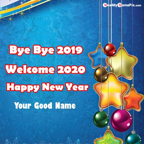 Bye Bye 2019 Happy New Year 2020 Wishes On Your Name Pics - Name Card Online