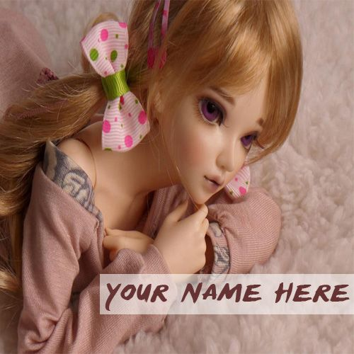 Write Your Name On Awesome Stylish Cute Doll Pictures - Name Write Pic