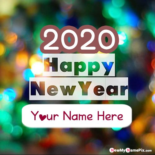 Design Happy New Year 2020 Wishes Card With Your Name Pics
