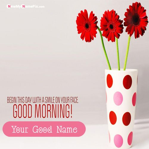 Beautiful flowers morning wishes photo with name greeting card download