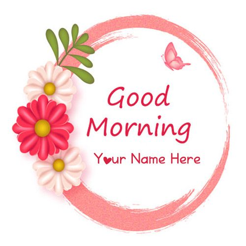 Good morning wishes awesome name pictures customized name create