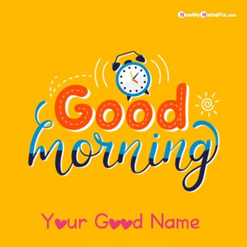Good morning best greetings images with name wishes pictures create free