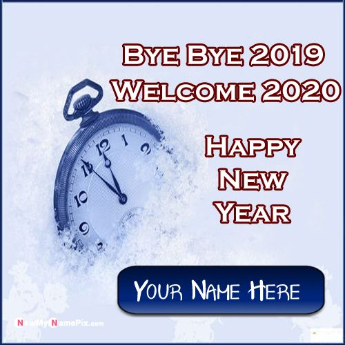 Bye Bye 2019 Beautiful Welcome 2020 New Year With Name Pictures