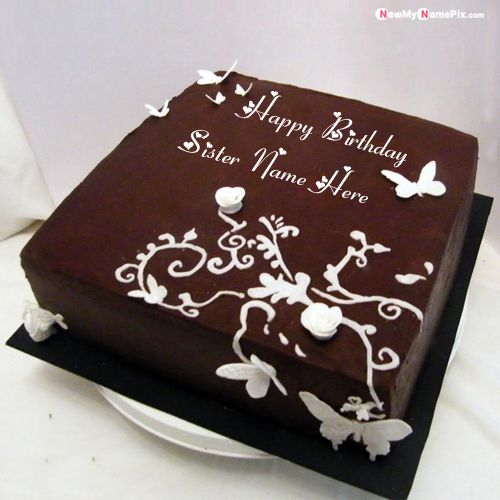 Surprising Happy Birthday Chocolate Cake With Sister Name Wishes Images Funny Birthday Cards Online Alyptdamsfinfo