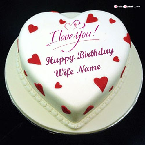 Groovy Heart Shape Birthday Cake With Love You For Wife Wishes Pictures Personalised Birthday Cards Rectzonderlifede