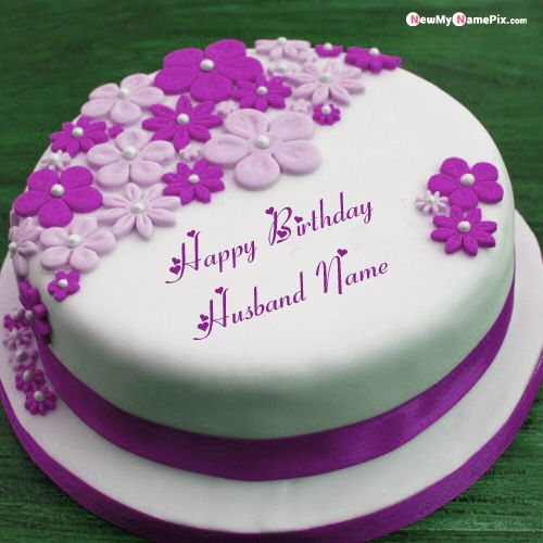 Flowers birthday cake for husband name wishes images create