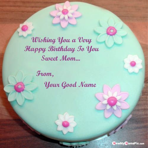 Superb Flowers Happy Birthday Cake For Sweet Mom Wishes Your Name Birthday Cards Printable Opercafe Filternl