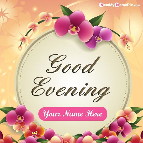 Create your name good evening greetings pictures free edit download