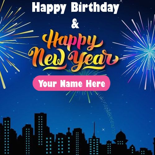 2020 Happy New Year & Birthday Wishes With Name Images