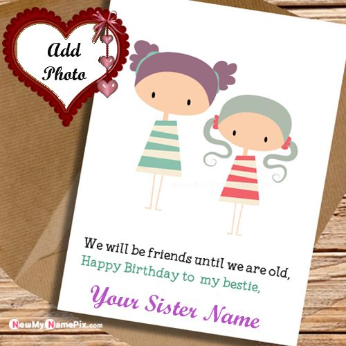 Sister Name And Photo Birthday Wishes Greeting Card Create Online