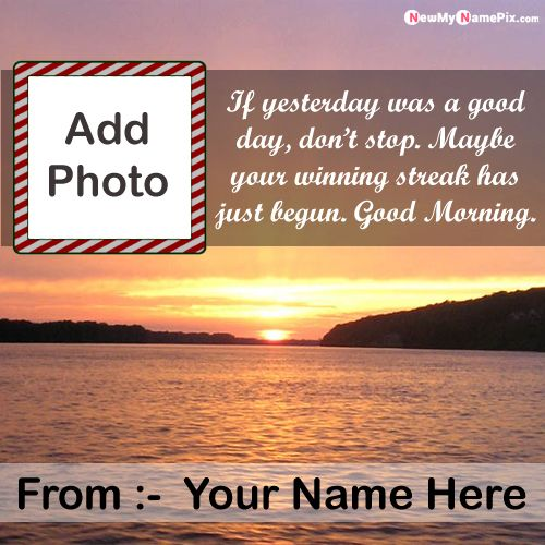 Write name on morning quotes pictures with photo frame wishes