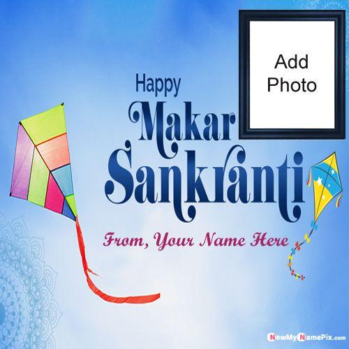 Happy Makar Sankranti Wishes Name And Photo Create Card Online