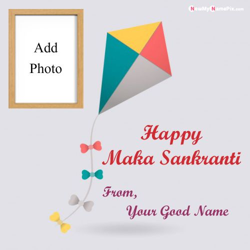 Happy Makar Sankranti Images On Write Your Name And Photo