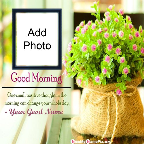 Special your name and photo create good morning image editor