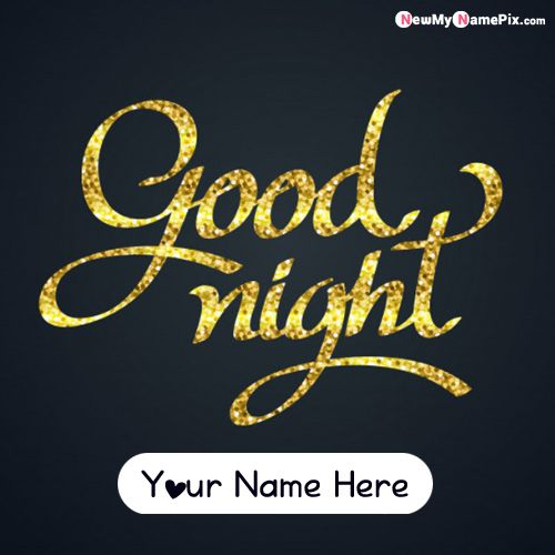 Your name on good night photo maker online create pictures free
