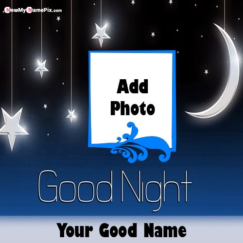 Beautiful Good Night Wishes Image With Name And Photo Create Online