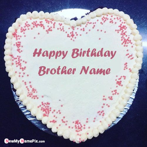 Best name birthday heart cake for brother wishes images