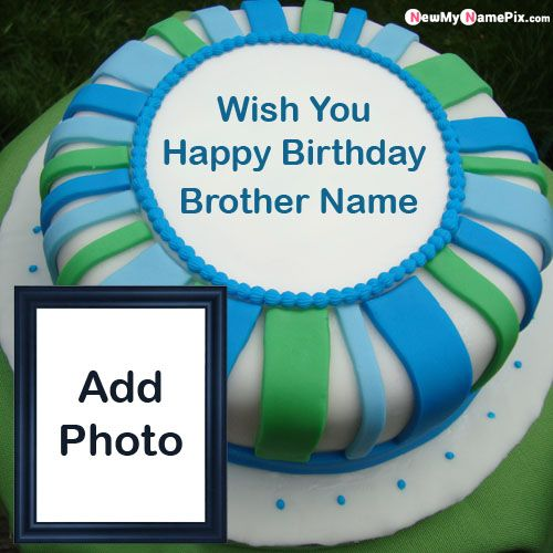 Fabulous happy birthday picture brother name and photo add