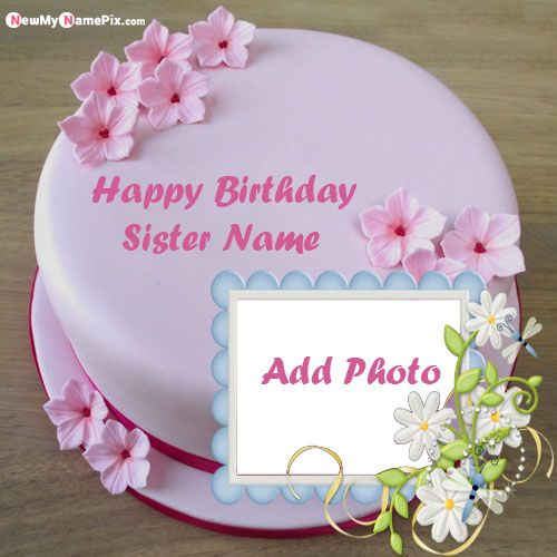 Sister name photo birthday cake pictures online creating