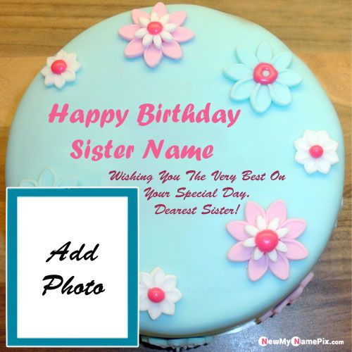 Best sister name and photo frame birthday cake flowers images