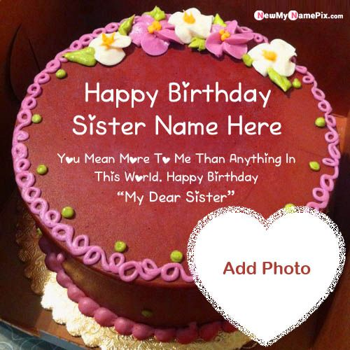 Swell Chocolate Birthday Cake With Sister Name And Photo Wishes Pictures Funny Birthday Cards Online Alyptdamsfinfo