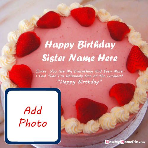 Fabulous birthday cake wishes sister name & photo creator online