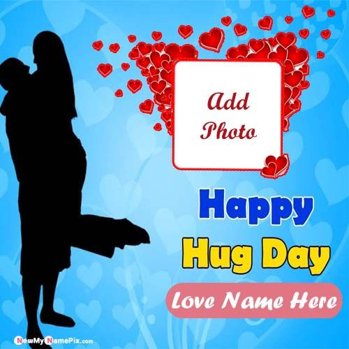Special Send His Or Her Name & Photo Hug Day Beautiful Pictures