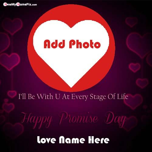 Write My Name & Photo Add Happy Promise Day Images