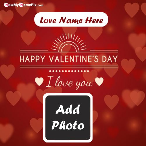 Valentines Day I Love You Image With Name & Photo Cards Creating