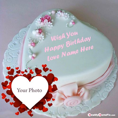 Name with photo frame love birthday cake wishes pictures