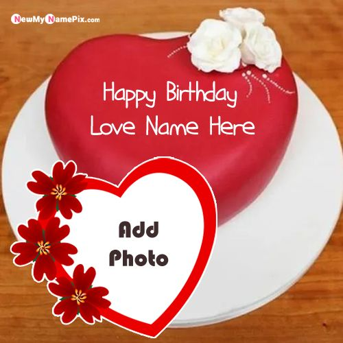 Make Photo Frame For Lover Name Wishes Happy Birthday Cake