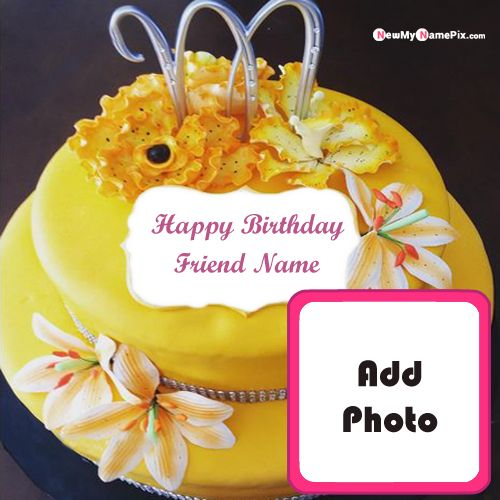 Photo frame birthday cake for friend name wishes pictures