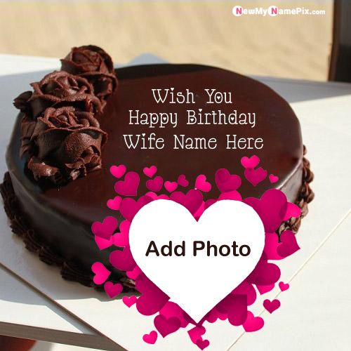 Chocolate romantic birthday cake wishes for wife name and photo
