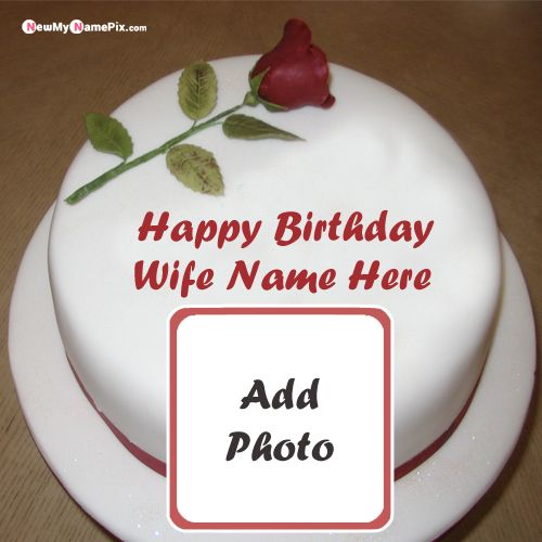 Happy birthday cake with name and photo for wife wishes pictures