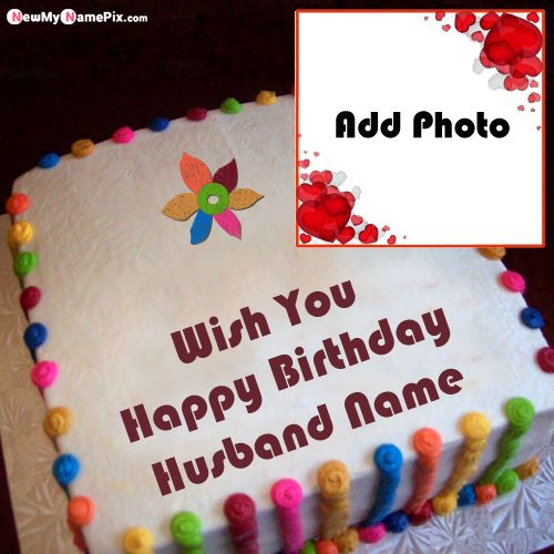 Beautiful birthday cake edit husband name and photo download free