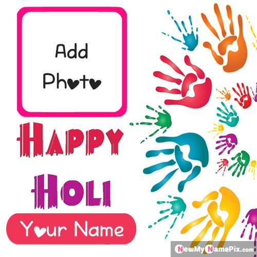 Latest Best Happy Holi Card On Name With Photo Create