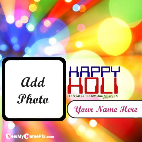 Happy Holi Festival Best Wishes Photo Frame Create With Name
