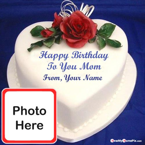 Happy birthday cake for mom wishes photo with name images