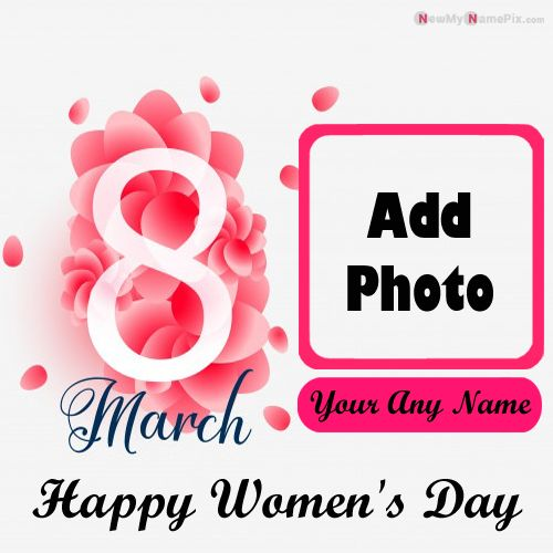 Create Name And Photo Happy Womens Day Wishes Pictures