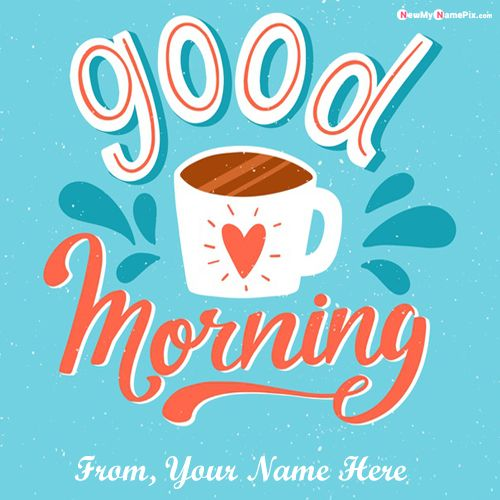 Write name on good morning wishes beautiful collection pictures free