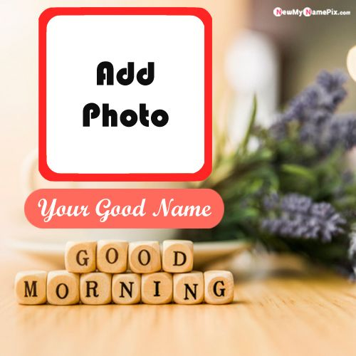 Good morning wishes wallpaper edit name write card
