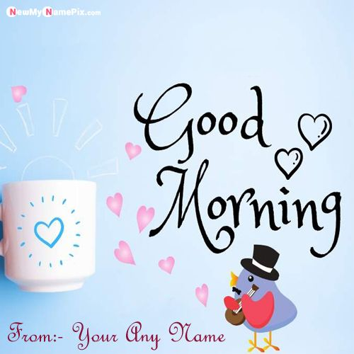 Good morning greetings images with write name cards free